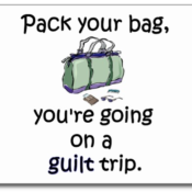 Guilt trip or downsizing!